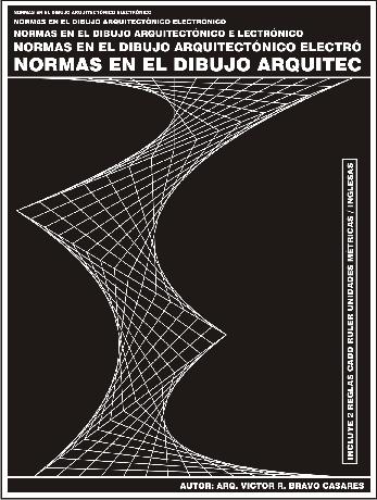 PORTADA NORMAS EN EL DIBUJO ARQUITECTONICO ELECTRONICO REGLA CADD